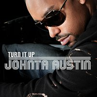 Johnta Austin – Turn It Up