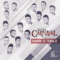 Banda Carnaval – Hombre De Trabajo