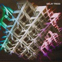 Delay Trees – Delay Trees