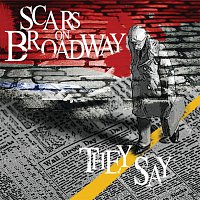 Scars On Broadway – They Say