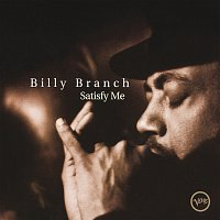 Billy Branch – Satisfy Me