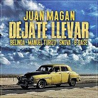 Juan Magán, Belinda, Manuel Turizo, Snova, B-Case – Déjate Llevar