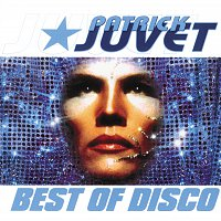 Patrick Juvet – Best Of Disco