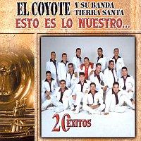 El Coyote Y Su Banda Tierra Santa – Esto Es Lo Nuestro - 20 Exitos