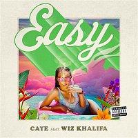 Caye, Wiz Khalifa – Easy (feat. Wiz Khalifa)