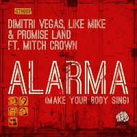 Dimitri Vegas, Like Mike, Promise Land – Alarma (Make Your Body Sing) [feat. Mitch Crown]
