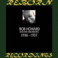 Bob Howard – 1936-1937 (HD Remastered)