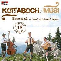 KOITABOCH MUSI – Boarisch… und a bisserl leger