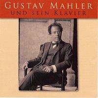 Gustav Mahler – Gustav Mahler und sein Klavier