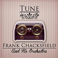 Frank Chacksfield, His Orchestra – Tune in to