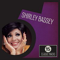 Shirley Bassey – 15 Classic Tracks: Shirley Bassey