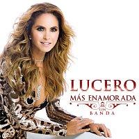 Lucero – Más Enamorada Con Banda