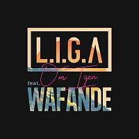 LIGA, Wafande – Om Igen