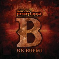 Banda Fortuna – B De Bueno