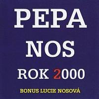 Pepa Nos – Rok 2000