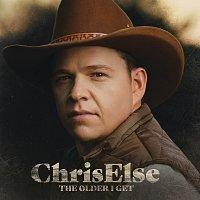 Chris Else – The Older I Get