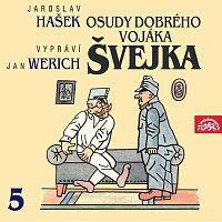 Jan Werich – Hašek: Osudy dobrého vojáka Švejka V.