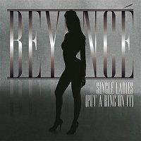 Beyoncé – Single Ladies (Put A Ring On It) - Dance Remixes