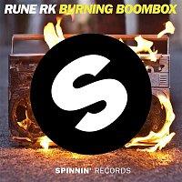 Rune RK – Burning Boombox