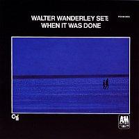 Walter Wanderley – When It Was Done