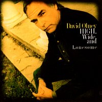 David Olney – High, Wide And Lonesome