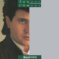 Daniel Balavoine – Sauver l'amour [Remastered]