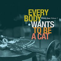 Různí interpreti – Disney Jazz Volume I: Everybody Wants To Be A Cat