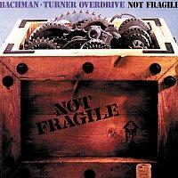 Bachman-Turner Overdrive – Not Fragile