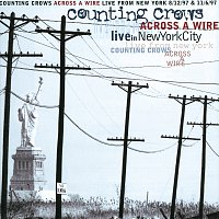 Counting Crows – Across A Wire - Live From New York