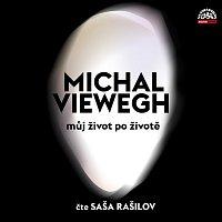 Alexandr Rašilov – Viewegh: Můj život po životě