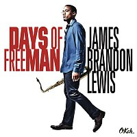 James Brandon Lewis – Days of FreeMan
