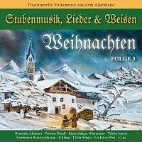 Leukentaler Stubenmusik, Hans & Christina Wiesholzer, Lockstoa-Musi, 4-Klang, u.a. – Weihnachten - Stubenmusik, Lieder & Weisen Folge 3