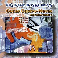 Oscar Castro-Neves – Big Band Bossa Nova