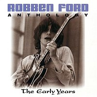 Robben Ford – Anthology: The Early Years