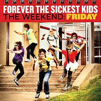 Forever The Sickest Kids – The Weekend: Friday