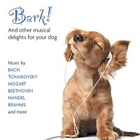 Různí interpreti – Bark! And Other Musical Delights For Your Dog