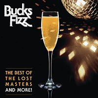Bucks Fizz – The Best Of The Lost Masters...And More!