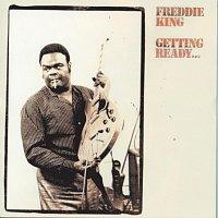Freddie King – Getting Ready... (World)