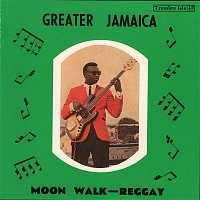 Various Artists.. – Greater Jamaica Moonwalk Reggay