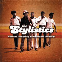 The Stylistics – Can't Give You Anything But My Love:The Love Songs