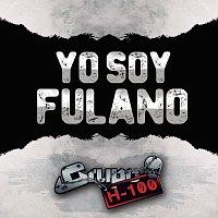 Grupo H-100 – Yo Soy Fulano
