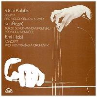 Různí interpreti – Kalabis, Řezáč, Hlobil: Sonáta pro violoncello a klavír, Torzo Schumannova pomníku, Koncert pro kontrabas a orchestr