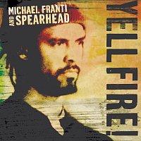 Michael Franti & Spearhead – Yell Fire!