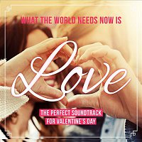 Various Artists.. – What the World Needs Now Is LOVE