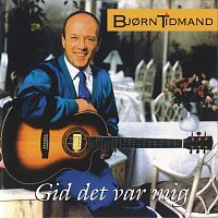 Bjorn Tidmand – Gid Det Var Mig