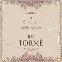 Mel Tormé – A Delicate Dance