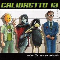 Calibretto 13 – Enter The Danger Brigade