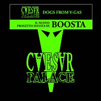 Caesar Palace – Dogs From V-Gas