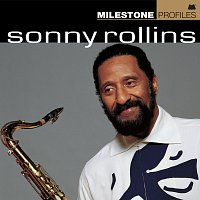 Sonny Rollins – Milestone Profiles: Sonny Rollins