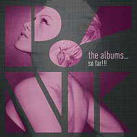 P!nk – The Albums...So Far!!!